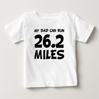 My Dad Can Run 26.2 Miles Baby T-Shirt