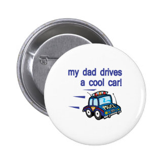 My Dad dirves a cool car Pinback Buttons