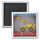 My Dad Drives A Big Crane Magnet