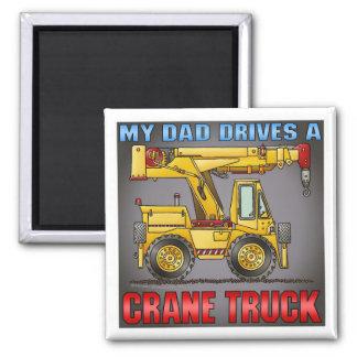 My Dad Drives A Crane Truck Magnet
