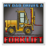 My Dad Drives A Forklift Truck Poster Print