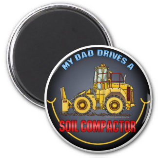My Dad Drives A Soil Compactor Magnet