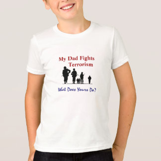 My Dad Fights Terrorism T-Shirt