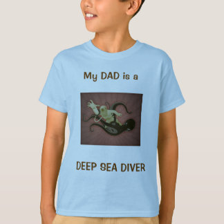 MY DAD IS A DEEP SEA DIVER T-Shirt