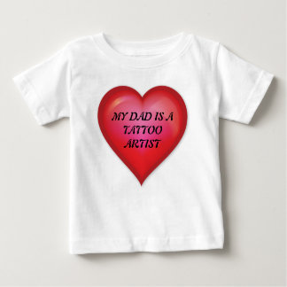 My Dad Is A Tattoo Artist Baby T-Shirt