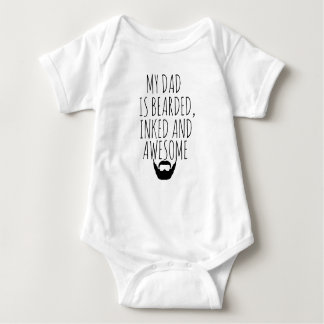 MY DAD IS BEARDED, INKED AND AWESOME BABY BABY BODYSUIT