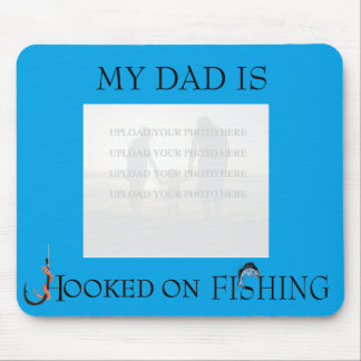 My Dad is Hooked on Fishing (photo/text custmz) Mouse Pad