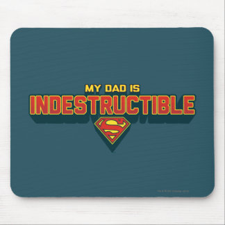 My Dad is Indestructible Mousepads