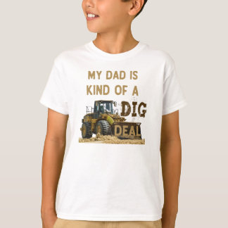 My Dad Is Kind of a DIG Deal T-Shirt