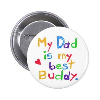 My dad is my best buddy Happy father day Buttons