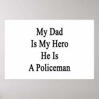 My Dad Is My Hero He Is A Policeman Print
