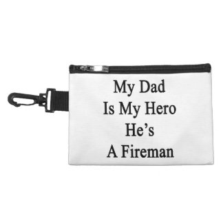 My Dad Is My Hero He s A Fireman Accessory Bags