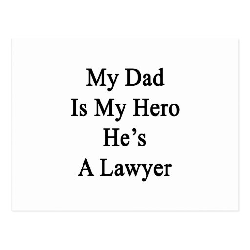 My Dad Is My Hero He's A Lawyer Postcard
