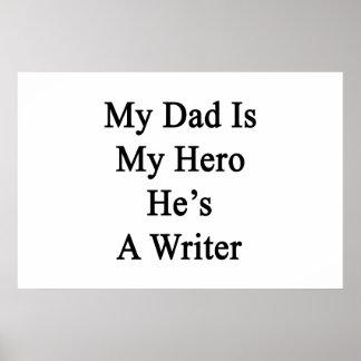 My Dad Is My Hero He's A Writer Print