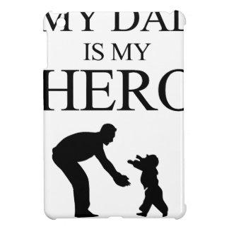 My Dad Is My Hero iPad Mini Cover
