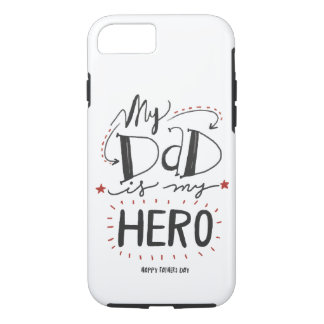 My Dad Is My Hero iPhone 7 Case