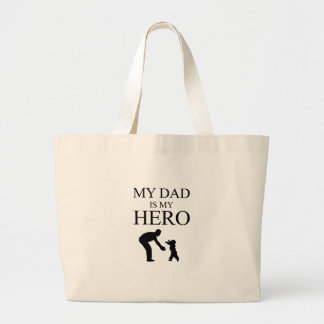 My Dad Is My Hero Large Tote Bag