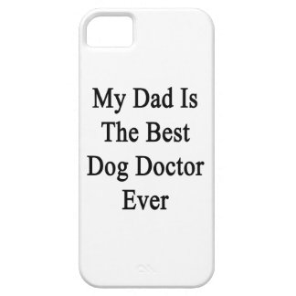 My Dad Is The Best Dog Doctor Ever iPhone 5 Cases