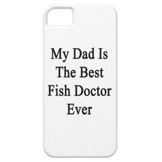 My Dad Is The Best Fish Doctor Ever iPhone 5 Cover