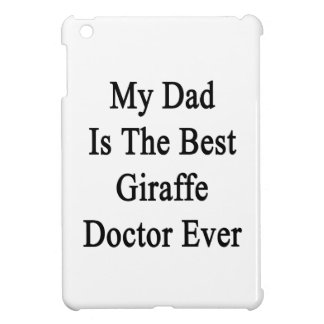 My Dad Is The Best Giraffe Doctor Ever iPad Mini Covers