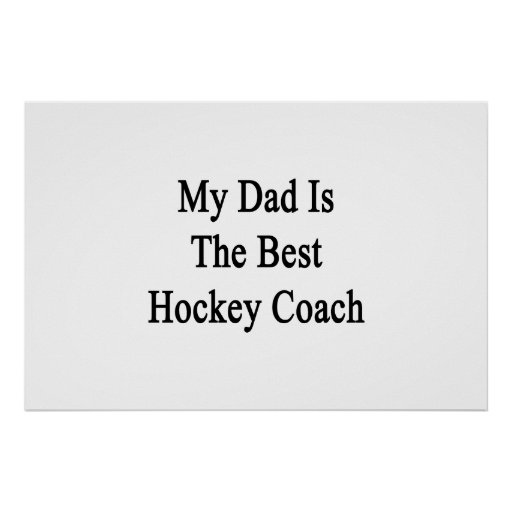 My Dad Is The Best Hockey Coach Print