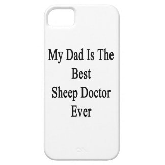 My Dad Is The Best Sheep Doctor Ever iPhone 5 Cover
