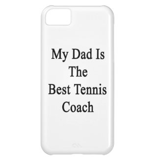 My Dad Is The Best Tennis Coach iPhone 5C Case