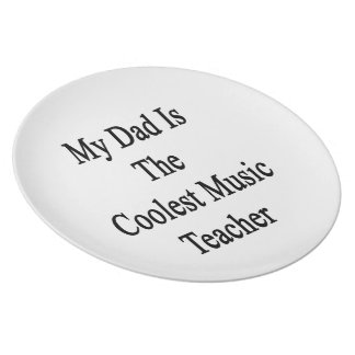 My Dad Is The Coolest Music Teacher Dinner Plates