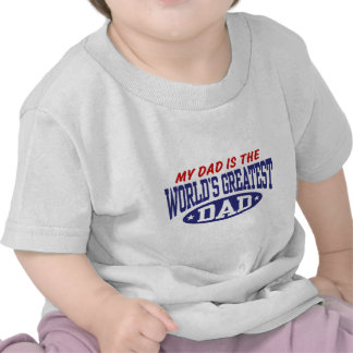My Dad Is The World s Greatest Dad T Shirt
