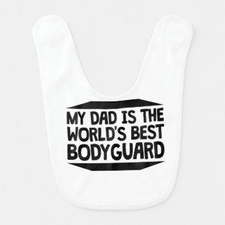 My Dad Is The World's Best Bodyguard Bib