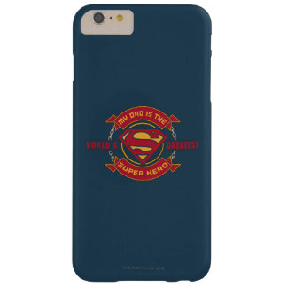 My Dad is the World's Greatest Super Hero Barely There iPhone 6 Plus Case