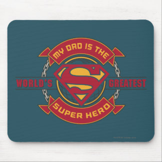 My Dad is the World's Greatest Super Hero Mousepad