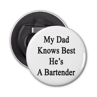My Dad Knows Best He's A Bartender