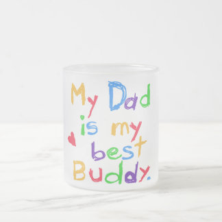 My Dad My Best Buddy T-shirts and Gifts Frosted Glass Mug