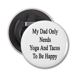 My Dad Only Needs Yoga And Tacos To Be Happy