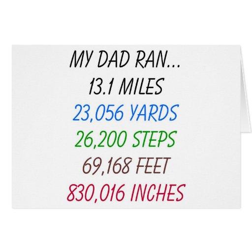 My Dad Ran 13.1 miles Greeting Card