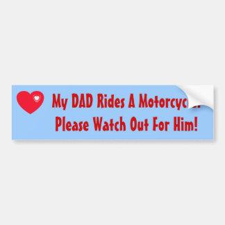 My Dad Rides A Motorcycle! Bumper Sticker