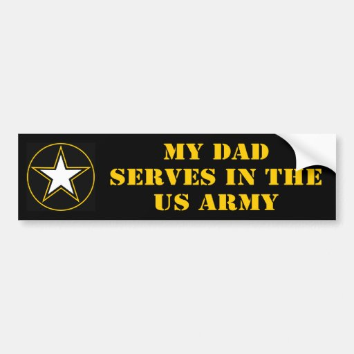 My Dad Serves In The Army Bumper Sticker