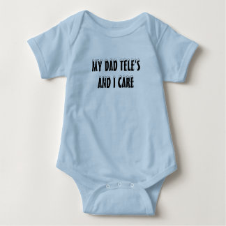 My Dad Tele's And I Care Baby Bodysuit