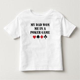 My Dad Won Me In A Poker Game Toddler T-Shirt