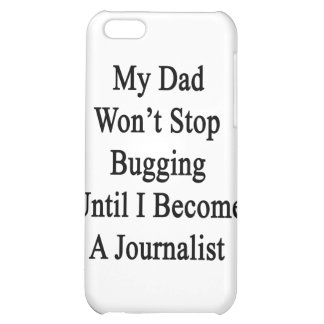 My Dad Won t Stop Bugging Until I Become A Journal Cover For iPhone 5C