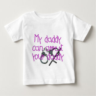 My Daddy Can Arrest Your Daddy Baby T-Shirt