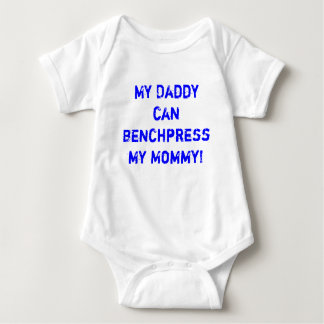 My daddy can bench press my mommy tshirt