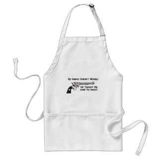 My Daddy Doesn't Worry About Me Adult Apron