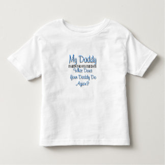 My Daddy Fights For Our Freedom.. What Does Your D Toddler T-Shirt