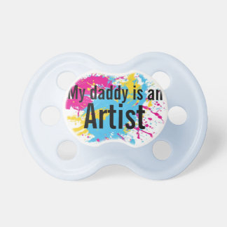 """My Daddy is an Artist"" Pink OR Blue Pacifier"