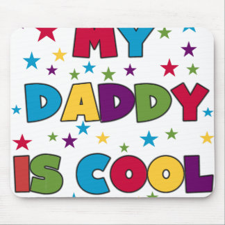 My Daddy is Cool Mouse Pad
