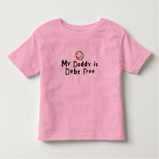 My daddy is Debt Free Tshirt