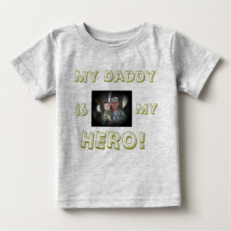 MY DADDY IS MY HERO 2 BABY T-Shirt