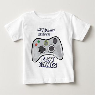 My Daddy Likes to Play Games! Baby T-Shirt